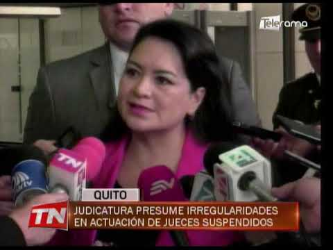 Judicatura presume irregularidades en actuación de jueces suspendidos