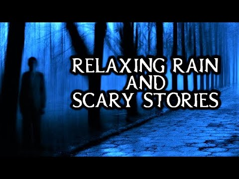 Relaxing Rain and True Scary Stories | Real Rain Video | (Scary Stories) | (Rain Video) | (Rain)