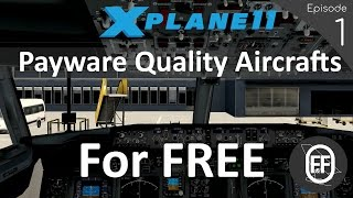 Download Lagu NEW 2017 | X-Plane 11 TOP 4 Must Have FREE Aircrafts! (Episode 1) Mp3