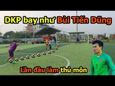 Thử Thách Bóng Đá DKP hóa thủ môn bắt Penalty bay như De Gea , Bùi Tiến Dũng U23 Việt Nam - Thời lượng: 10:09.
