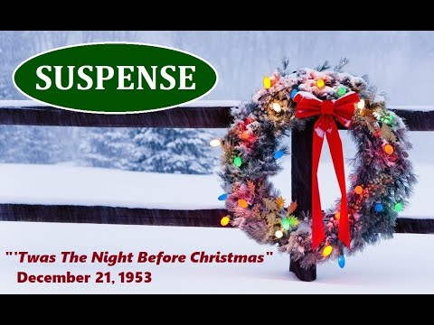 "SUSPENSE -- ""'TWAS THE NIGHT BEFORE CHRISTMAS"" (12-21-53)"