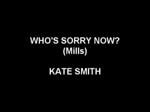 Tekst piosenki Kate Smith - Who's Sorry Now? po polsku