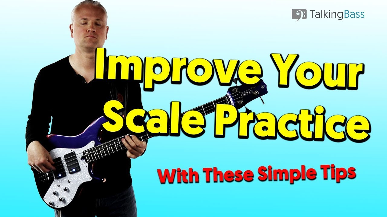 Simple Tips To Improve Your Scale Practice