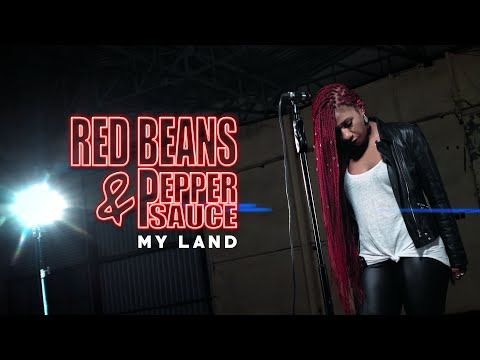 Red Beans & Pepper Sauce - My Land (Official video)