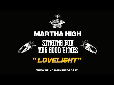 Martha High & The Italian Royal Family - Lovelight