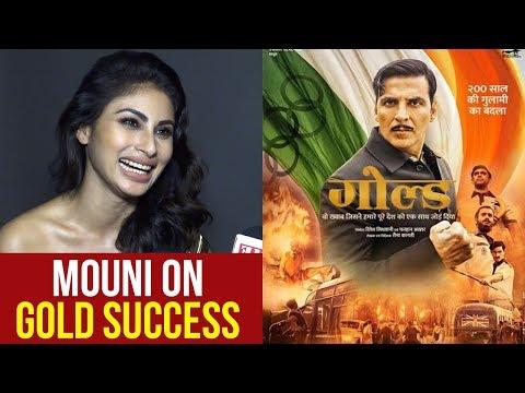 Mouni Roy REACTION On Gold Movie Success