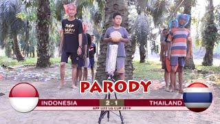 Video PARODY INDONESIA VS THAILAND || FINAL AFF-U22 2019 MP3, 3GP, MP4, WEBM, AVI, FLV April 2019