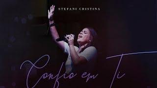 Stefani Cristina - Confio em Ti (Ao vivo)