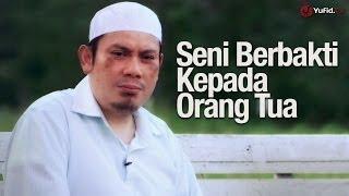 Ceramah Singkat: Seni Berbakti Kepada Orang Tua - Ustadz Ahmad Zainuddin, Lc.