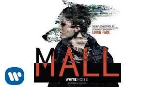 White Noise (Chester Bennington, Dave Farrell, Joe Hahn, & Mike Shinoda) from the MALL Soundtrack - the original motion ...