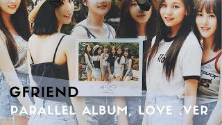 "Video [UNBOXING] GFRIEND - 5th Mini Album ""PARALLEL"" (Love Version) MP3, 3GP, MP4, WEBM, AVI, FLV September 2017"