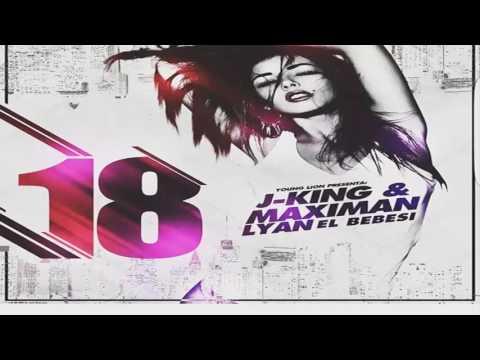18 - J King y Maximan ft Lyan El Palabreal (видео)