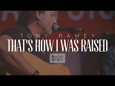 Tony Ramey - That's How I Was Raised
