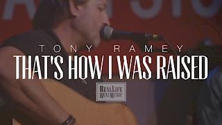 <b>Tony Ramey</b>  Thats How I Was Raised