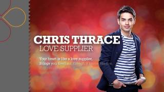 Chris Thrace - Love Supplier (with lyrics)