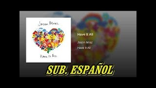 Jason Mraz - Have It All sub. español