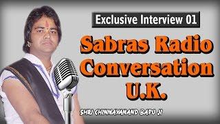 Exclusive Interview 01 || Sabras Radio Conversation U.K || Shri Chinmayanand Bapu Ji