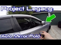 Project Legacy: Automatic Folding Mirrors FINALLY!