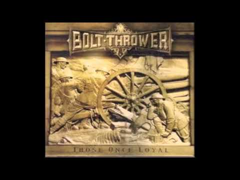 Bolt Thrower - Those Once Loyal [FULL ALBUM]