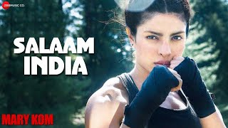 Salaam – Mary Kom (Video Song) | Priyanka Chopra