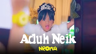 Video Neona - Aduh Neik | Official Video Clip MP3, 3GP, MP4, WEBM, AVI, FLV Mei 2018