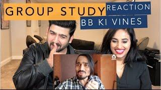 Video BB Ki Vines | Group Study Reaction | Reaction by RajDeep MP3, 3GP, MP4, WEBM, AVI, FLV Desember 2017