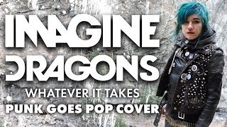 Video Imagine Dragons - Whatever It Takes [Band: Noise From Nowhere] (Punk Goes Pop Cover) MP3, 3GP, MP4, WEBM, AVI, FLV Juli 2018