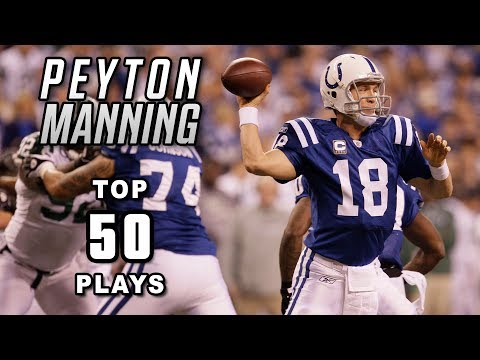 Peyton Manning's Top 50 Most Legendary Plays of All-Time | NFL Highlights