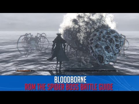 Bloodborne Boss Battle - How to beat Rom The Spider