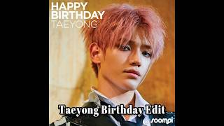 Birthday edit for Taeyong from NCT Thanks for watching, like and subscribe. Pictures and videos do not belong to be credits to...