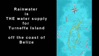Rainwater Harvesting is the only source of fresh water on Turneffe Island in Belize. During our family vacation, we were fortunate ...