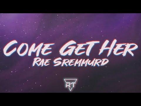 Rae Sremmurd - Come Get Her (Lyrics) Somebody come get her | RapTunes