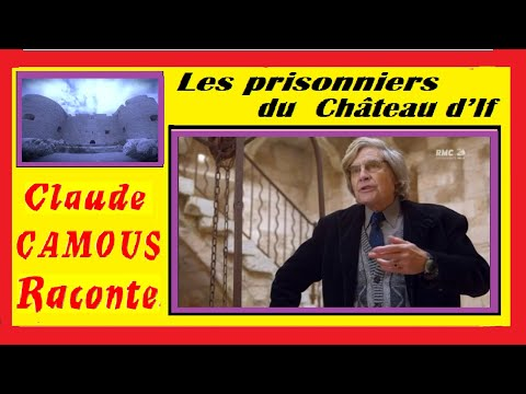 Les prisonniers du Château d'If : «Claude Camous Raconte» de Mirabeau à Edmond Dantès