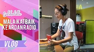 SALSHABILLA #VLOG - MALAIKAT BAIK KE ARDAN RADIO BANDUNG