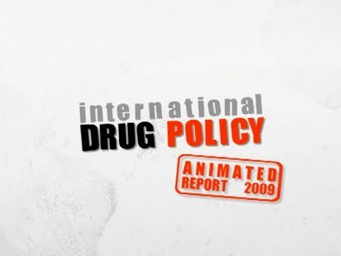 International Drug Policy: Animated Report 2009