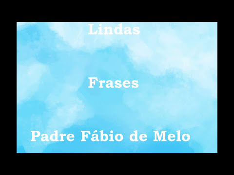 Padre Fábio de Melo - Direção Espiritual - Frases e mensagens lindas de amor