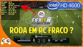 FIFA 18 Gameplay Teste Na Intel HD Graphics - Roda Em PC Fraco ? #408