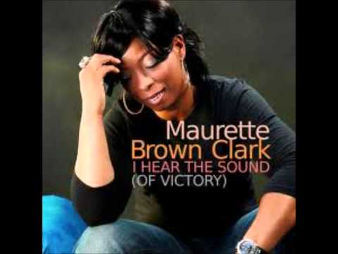 Maurette Brown Clark ~ I hear the sound (of victory) (Lyrics)