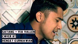 Download Lagu SAYANG - VIA VALLEN cover by HENGKY KURNIAWAN Mp3