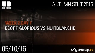 ECorp Glorious vs NuitBlanche - Underdogs Autumn Split 2016 W2D1