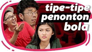 Video TIPE TIPE PENONTON / SUPPORTER SEPAK BOLA MP3, 3GP, MP4, WEBM, AVI, FLV November 2018