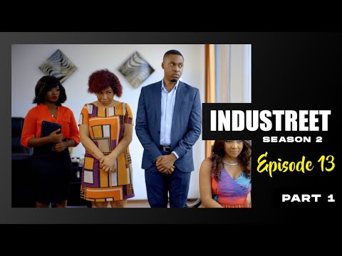 INDUSTREET S2EP13 (Part 1)- THE KINGDOM FALL | Funke Akindele, Lydia Forson, Sonorous, Martinsfeelz