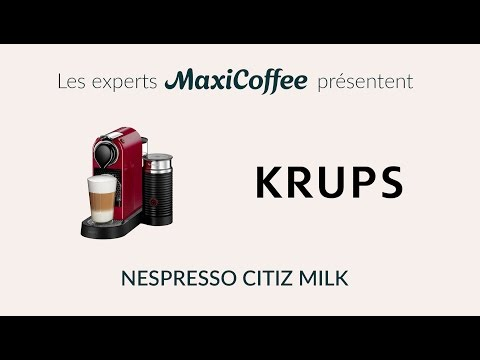KRUPS - NESPRESSO CITIZ MILK | Machine à capsule | Le Test MaxiCoffee
