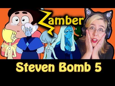 Steven Bomb 5 - Steven Universe Reaction [reupload]