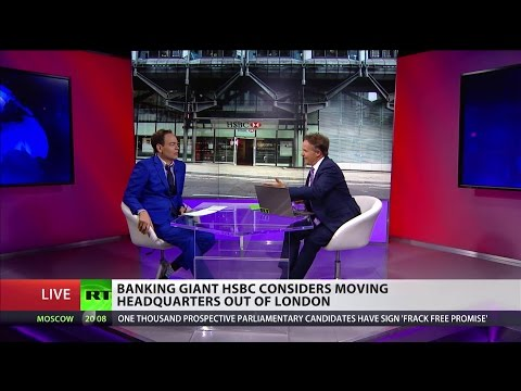 Banking giant HSBC considers moving headquarters out of London (ft. Max Keiser)