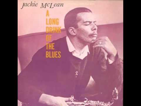 Jackie McLean – A Long Drink of the Blues