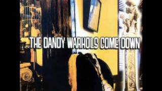 The Dandy Warhols - The Creep Out