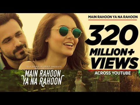 Main Rahoon Ya Na Rahoon Song Video Lyrics | Emraan Hashmi, Esha Gupta | Amaal M...
