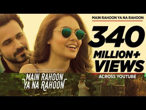 Main Rahoon Ya Na Rahoon Full Video | Emraan Hashm