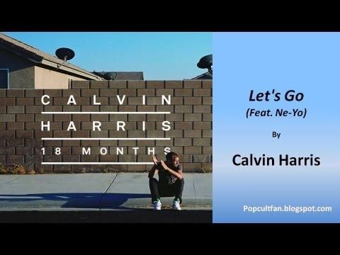 Calvin Harris - Let's Go (Feat. Ne-Yo) (Lyrics)